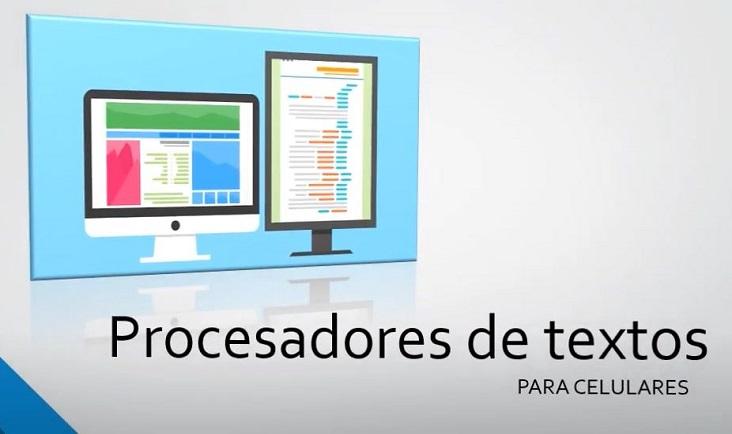 Procesadores de texto compatibles con un celular inteligente